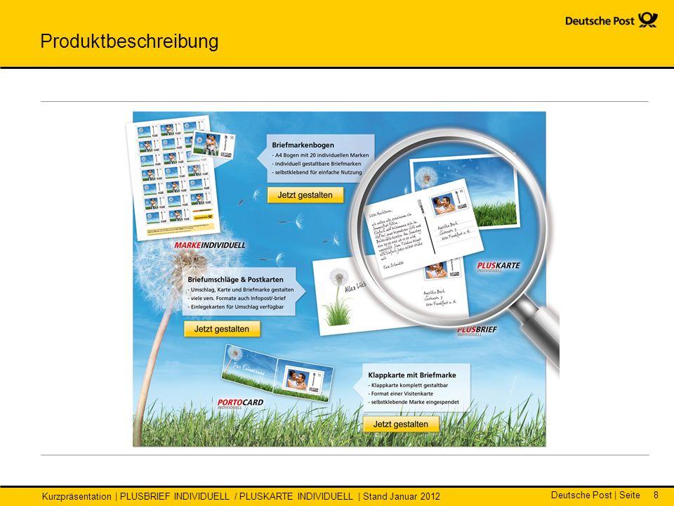 Deutsche Post | Seite Kurzpräsentation | PLUSBRIEF INDIVIDUELL / PLUSKARTE INDIVIDUELL | Stand Januar 2012 8 Produktbeschreibung