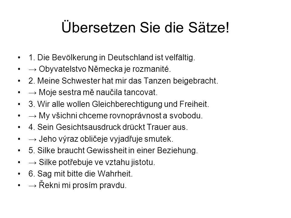 Übersetzen Sie die Sätze. 1. Die Bevölkerung in Deutschland ist velfältig.