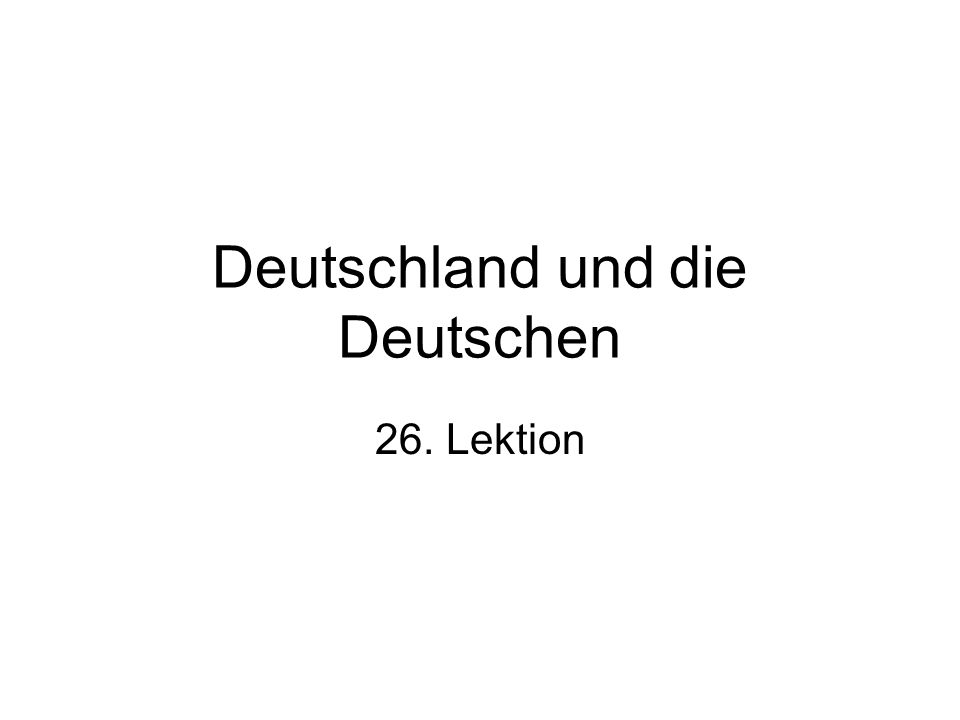 Deutschland und die Deutschen 26. Lektion