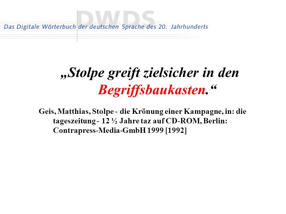 Stolpe greift zielsicher in den Begriffsbaukasten. Geis, Matthias, Stolpe - die Krönung einer Kampagne, in: die tageszeitung - 12 ½ Jahre taz auf CD-R