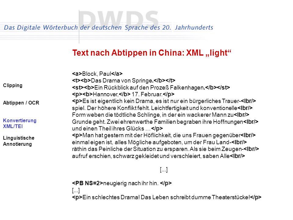 Clipping Abtippen / OCR Konvertierung XML/TEI Linguistische Annotierung Text nach Abtippen in China: XML light Block, Paul Das Drama von Springe.