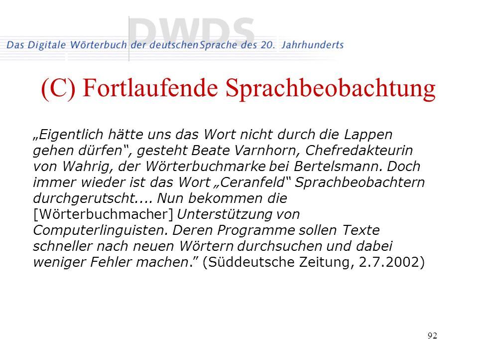 92 (C) Fortlaufende Sprachbeobachtung Eigentlich hätte uns das Wort nicht durch die Lappen gehen dürfen, gesteht Beate Varnhorn, Chefredakteurin von Wahrig, der Wörterbuchmarke bei Bertelsmann.