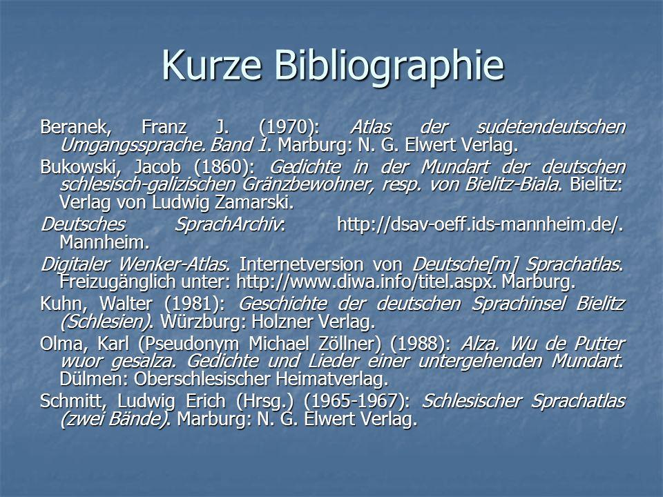 Kurze Bibliographie Beranek, Franz J.(1970): Atlas der sudetendeutschen Umgangssprache.