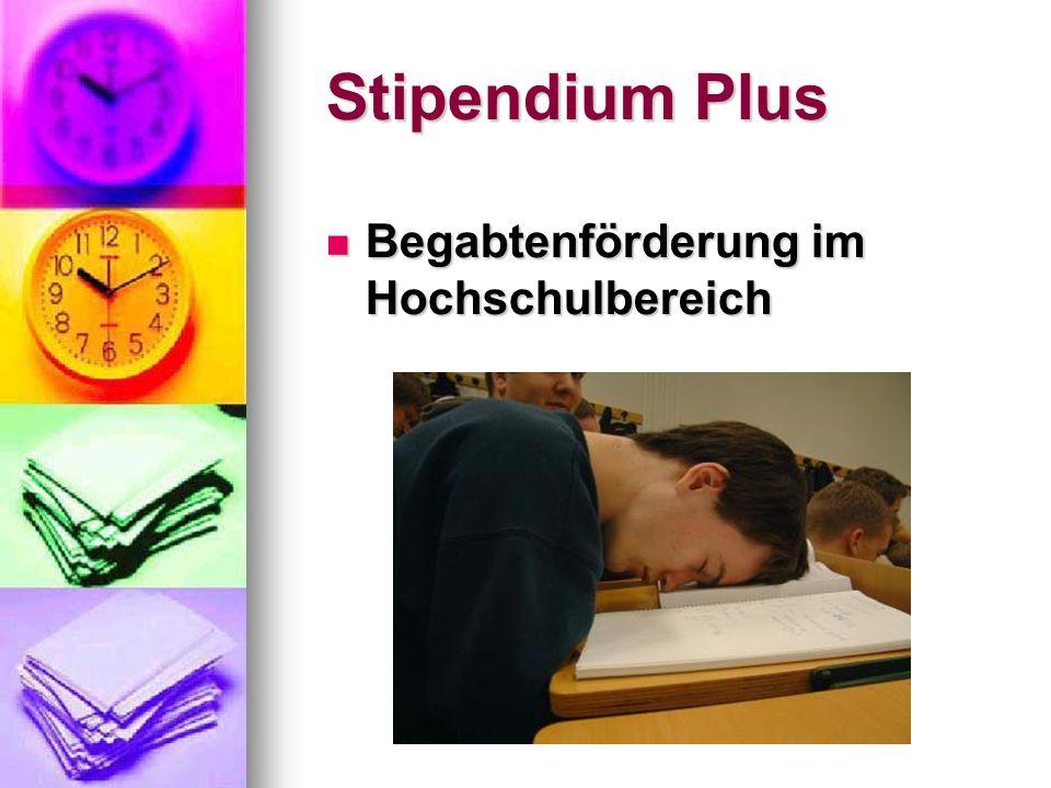 Stipendium Plus Begabtenförderung im Hochschulbereich Begabtenförderung im Hochschulbereich