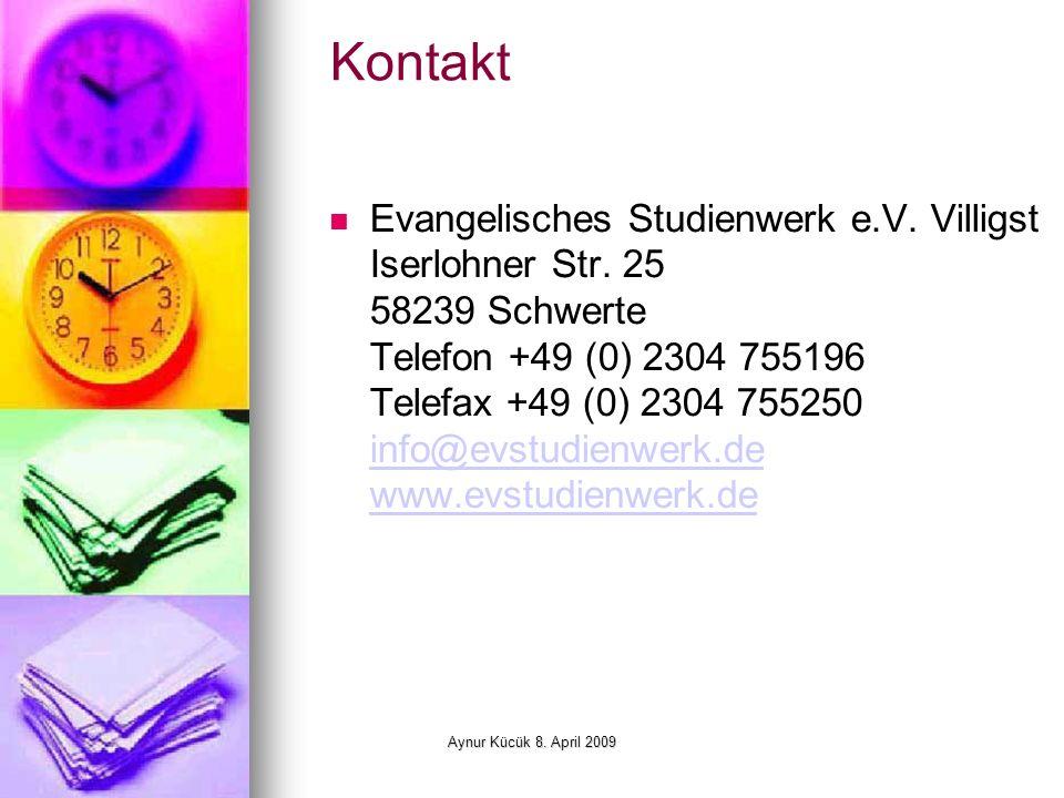 Aynur Kücük 8. April 2009 Kontakt Evangelisches Studienwerk e.V.