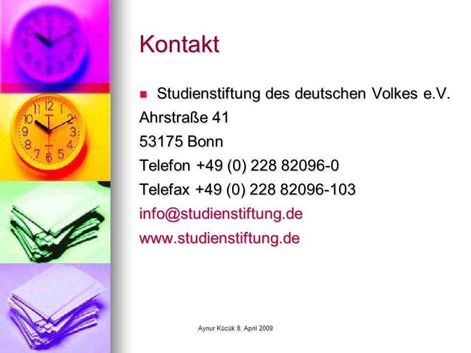 Aynur Kücük 8. April 2009 Kontakt Studienstiftung des deutschen Volkes e.V.