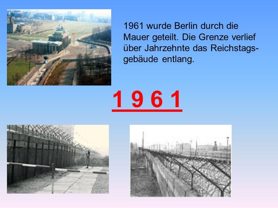 1961 wurde Berlin durch die Mauer geteilt.