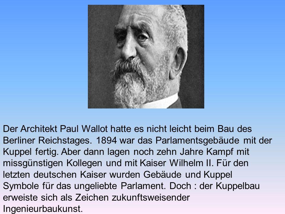 Der Architekt Paul Wallot hatte es nicht leicht beim Bau des Berliner Reichstages.