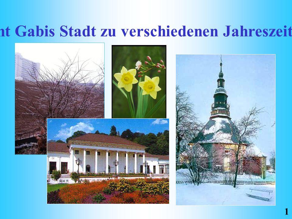 Wie sieht Gabis Stadt zu verschiedenen Jahreszeiten aus? 1