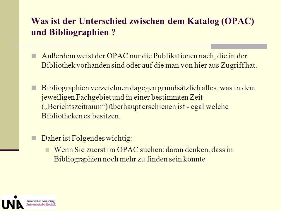 Was ist der Unterschied zwischen dem Katalog (OPAC) und Bibliographien .