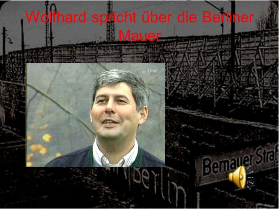 Wolfhard spricht über die Berliner Mauer