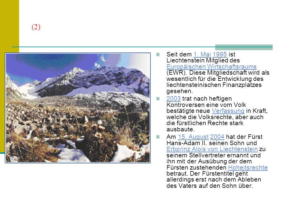 4 Politik (1) Liechtenstein ist eine konstitutionelle Erbmonarchie auf demokratisch parlamentarischer Grundlage.