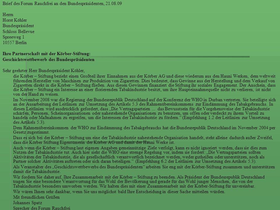 Brief des Forum Rauchfrei an den Bundespräsidenten, 21.08.09 Herrn Horst Köhler Bundespräsident Schloss Bellevue Spreeweg 1 10557 Berlin Ihre Partners