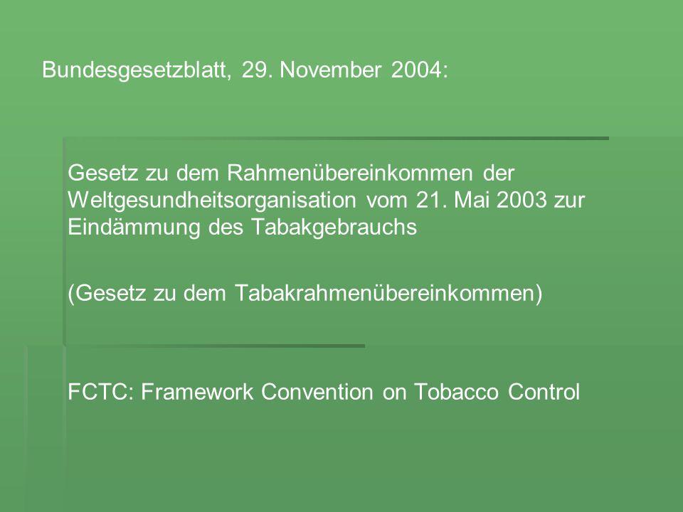 Bundesgesetzblatt, 29. November 2004: Gesetz zu dem Rahmenübereinkommen der Weltgesundheitsorganisation vom 21. Mai 2003 zur Eindämmung des Tabakgebra