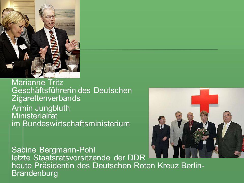 Marianne Tritz Geschäftsführerin des Deutschen Zigarettenverbands Armin Jungbluth Ministerialrat im Bundeswirtschaftsministerium Sabine Bergmann-Pohl