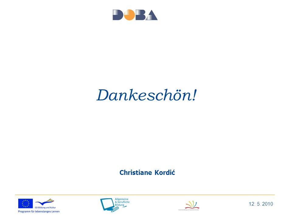 Dankeschön! Christiane Kordić 12. 5. 2010