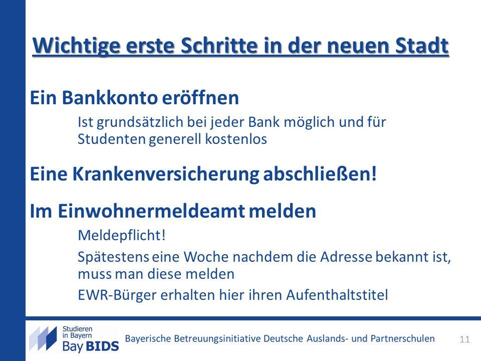 Wichtige erste Schritte in der neuen Stadt Ein Bankkonto eröffnen Ist grundsätzlich bei jeder Bank möglich und für Studenten generell kostenlos Eine K