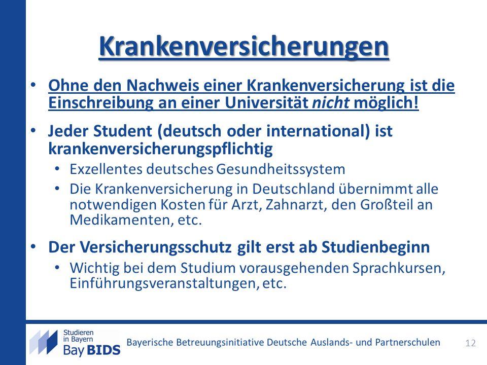 Ohne den Nachweis einer Krankenversicherung ist die Einschreibung an einer Universität nicht möglich! Jeder Student (deutsch oder international) ist k