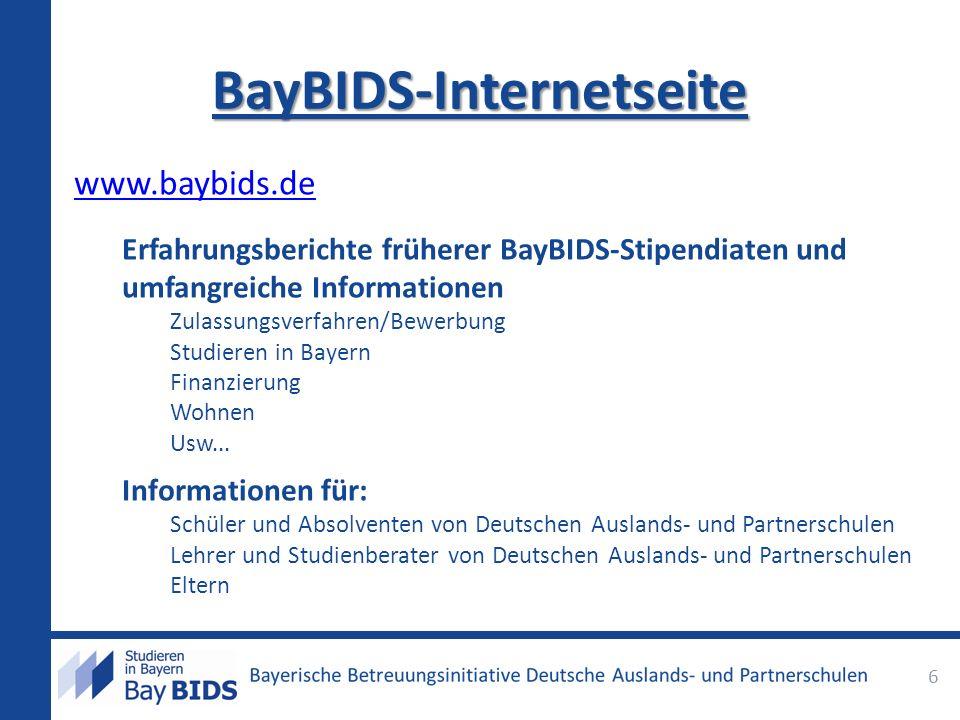 BayBIDS-Internetseite www.baybids.de Erfahrungsberichte früherer BayBIDS-Stipendiaten und umfangreiche Informationen Zulassungsverfahren/Bewerbung Stu