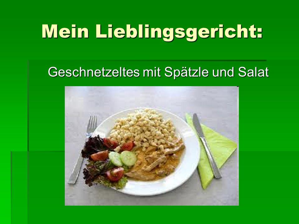 Mein Lieblingsgericht: Geschnetzeltes mit Spätzle und Salat