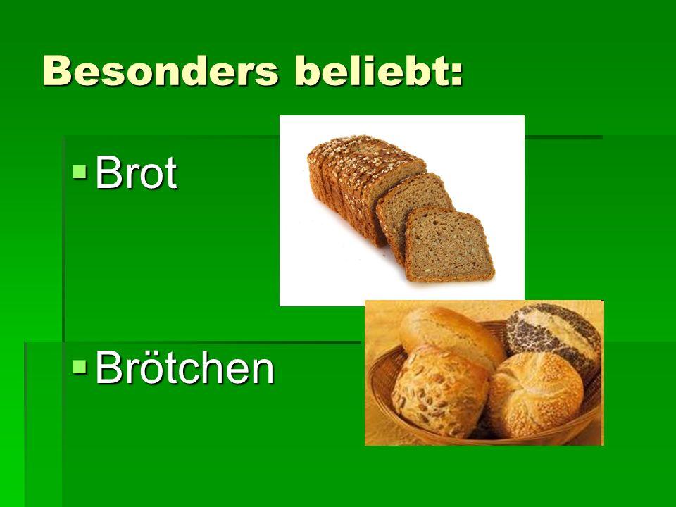 Besonders beliebt: Brot Brot Brötchen Brötchen