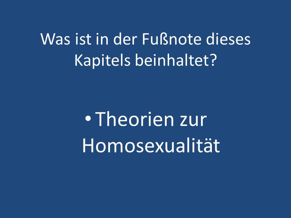 Was ist in der Fußnote dieses Kapitels beinhaltet? Theorien zur Homosexualität