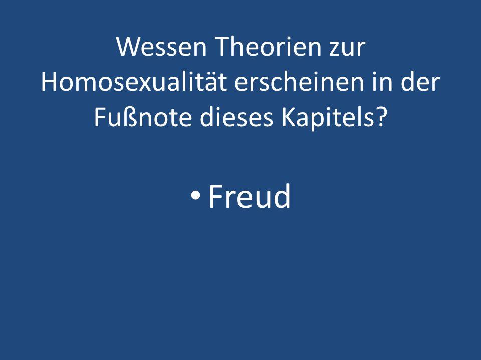 Wessen Theorien zur Homosexualität erscheinen in der Fußnote dieses Kapitels? Freud
