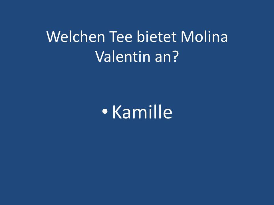 Welchen Tee bietet Molina Valentin an? Kamille