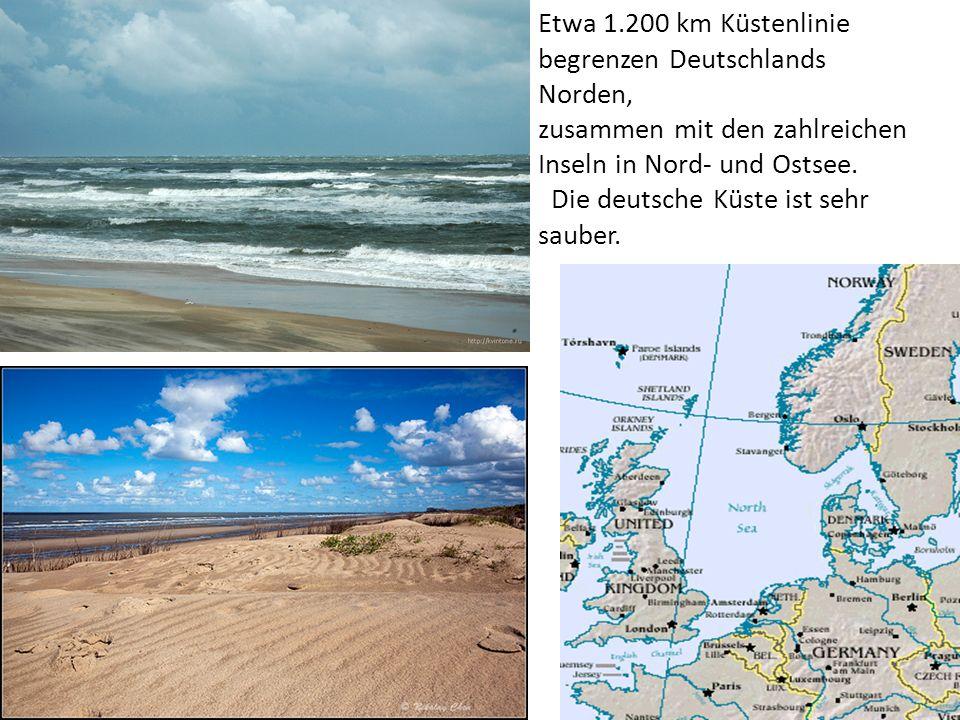 Etwa 1.200 km Küstenlinie begrenzen Deutschlands Norden, zusammen mit den zahlreichen Inseln in Nord- und Ostsee. Die deutsche Küste ist sehr sauber.