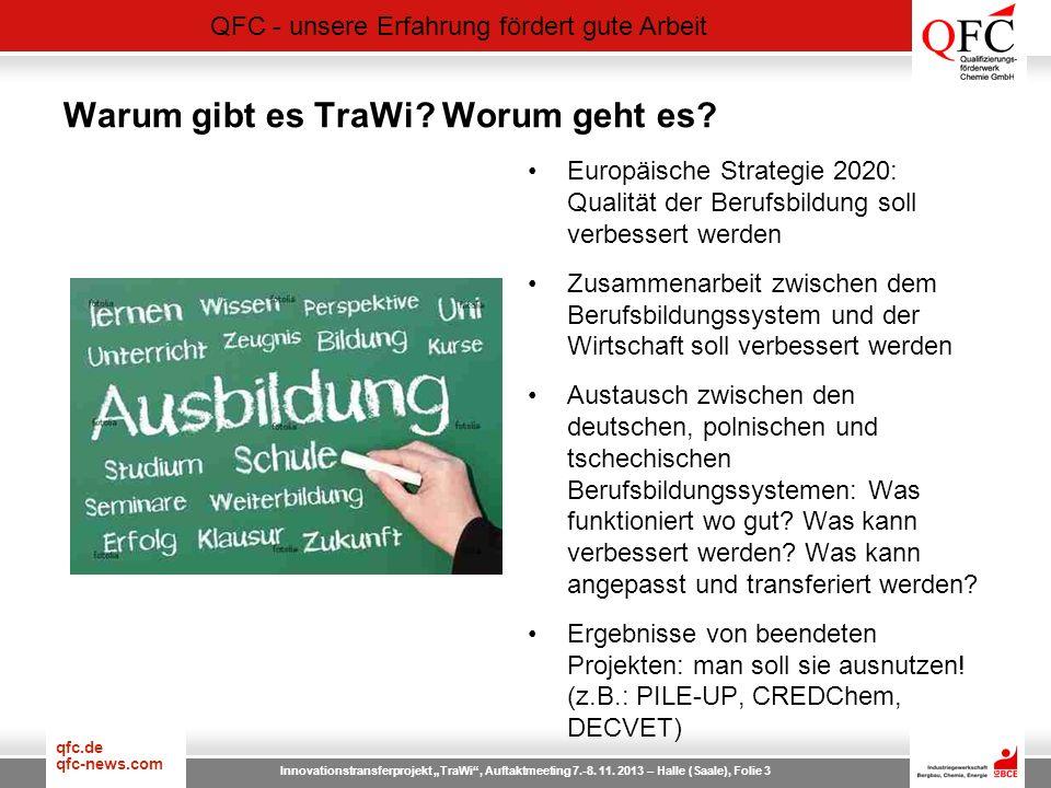QFC - unsere Erfahrung fördert gute Arbeit qfc.de qfc-news.com Innovationstransferprojekt TraWi, Auftaktmeeting 7.-8.