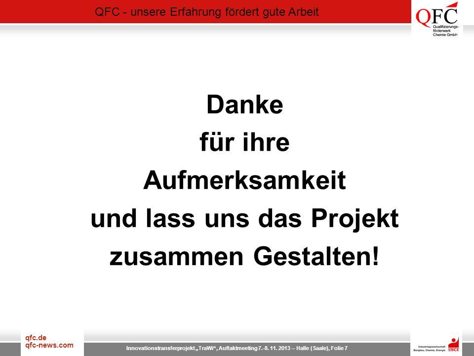 QFC - unsere Erfahrung fördert gute Arbeit qfc.de qfc-news.com Innovationstransferprojekt TraWi, Auftaktmeeting 7.-8. 11. 2013 – Halle (Saale), Folie