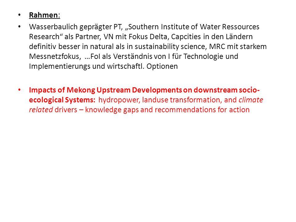 Rahmen: Wasserbaulich geprägter PT, Southern Institute of Water Ressources Research als Partner, VN mit Fokus Delta, Capcities in den Ländern definiti