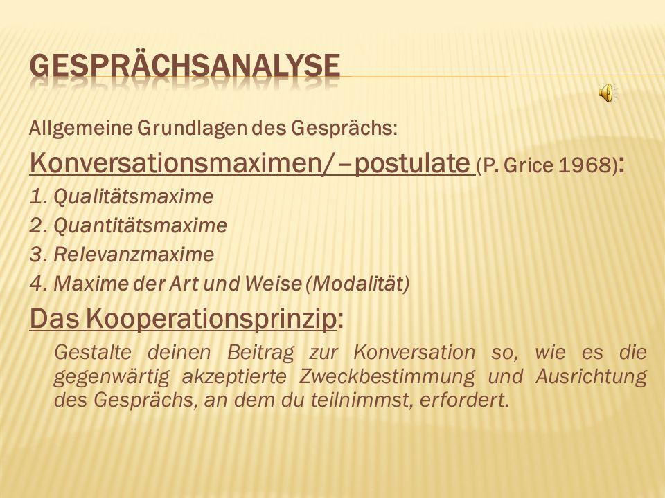 Allgemeine Grundlagen des Gesprächs: Konversationsmaximen/–postulate (P.