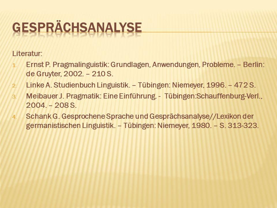Literatur: 1.Ernst P. Pragmalinguistik: Grundlagen, Anwendungen, Probleme.