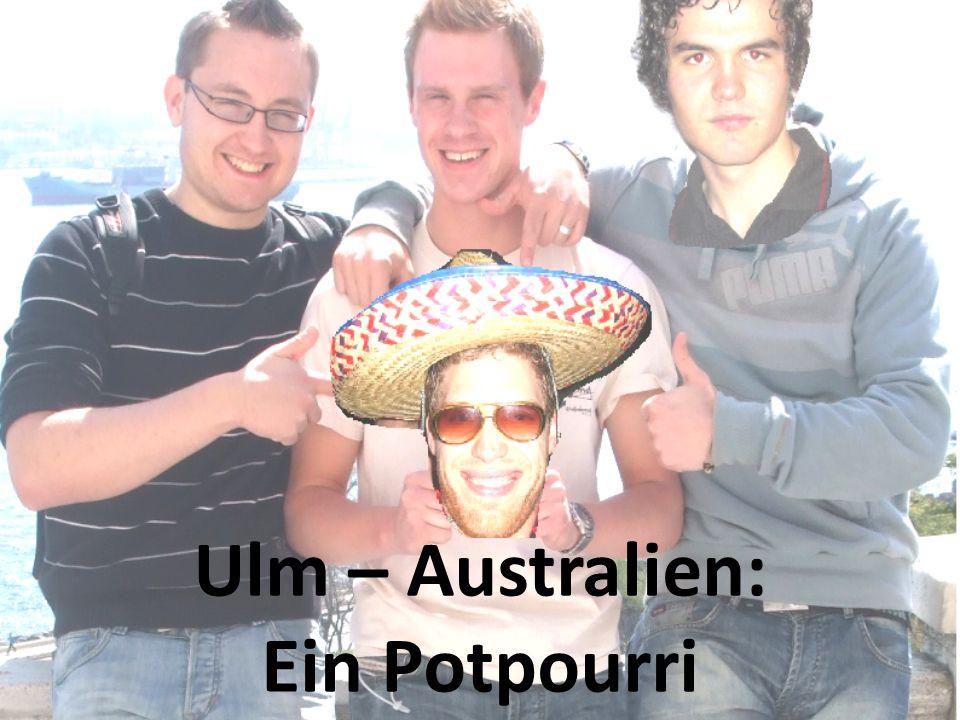 Ulm – Australien: Ein Potpourri
