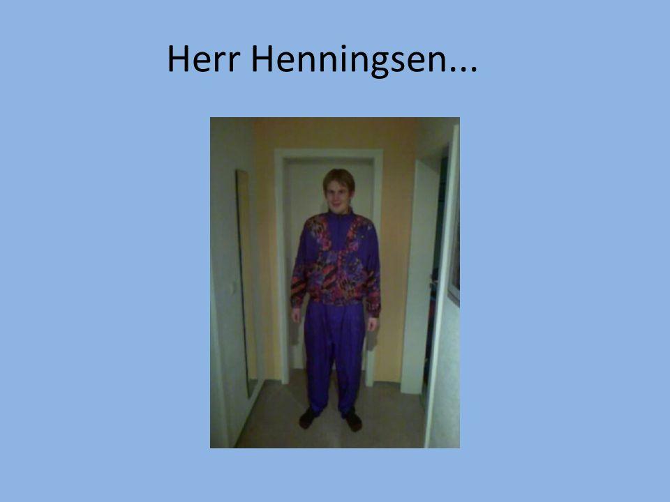 Herr Henningsen...