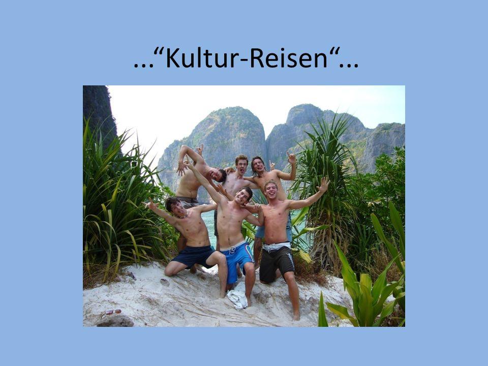 ...Kultur-Reisen...