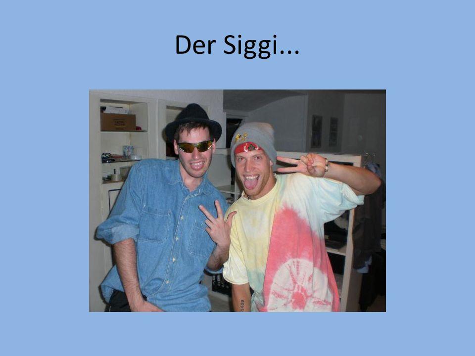 Der Siggi...