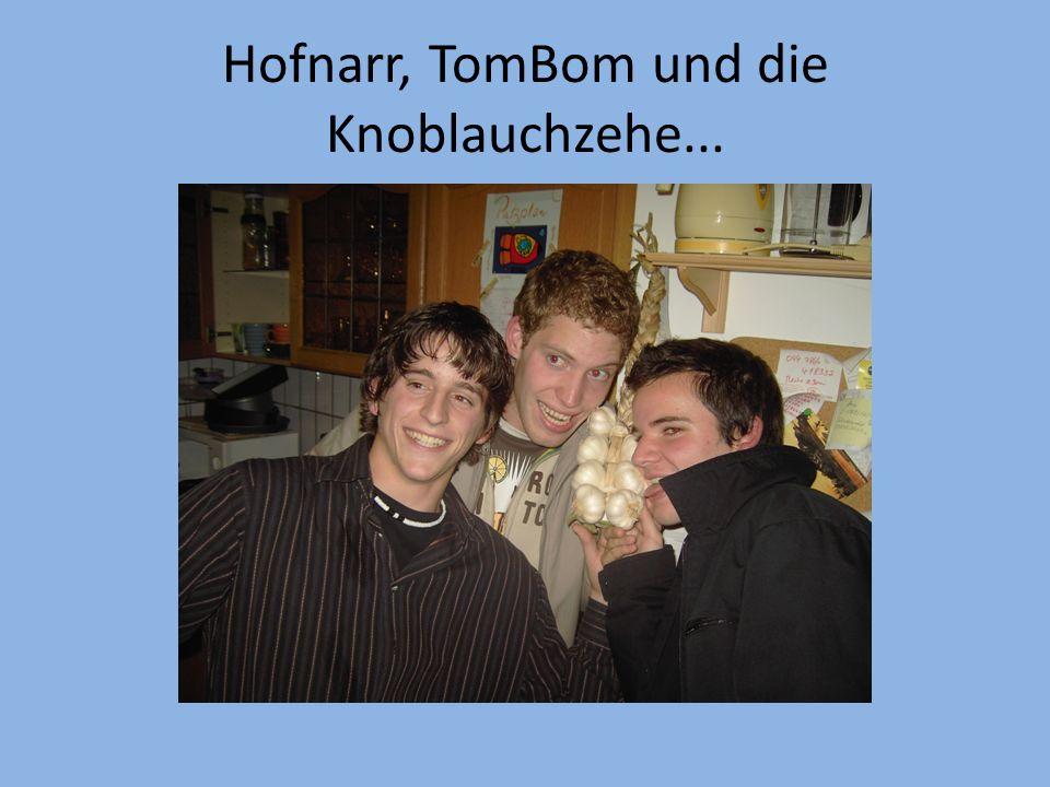 Hofnarr, TomBom und die Knoblauchzehe...