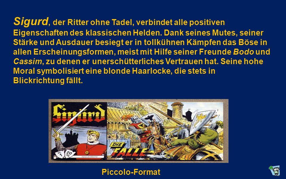 Der Schweizer Hansrudi Wäscher erschuf 1950 die Sigurdfigur. Die Comicgeschichten erschienen im Piccolo-Format (schmale Hefte im Querformat) mit einer