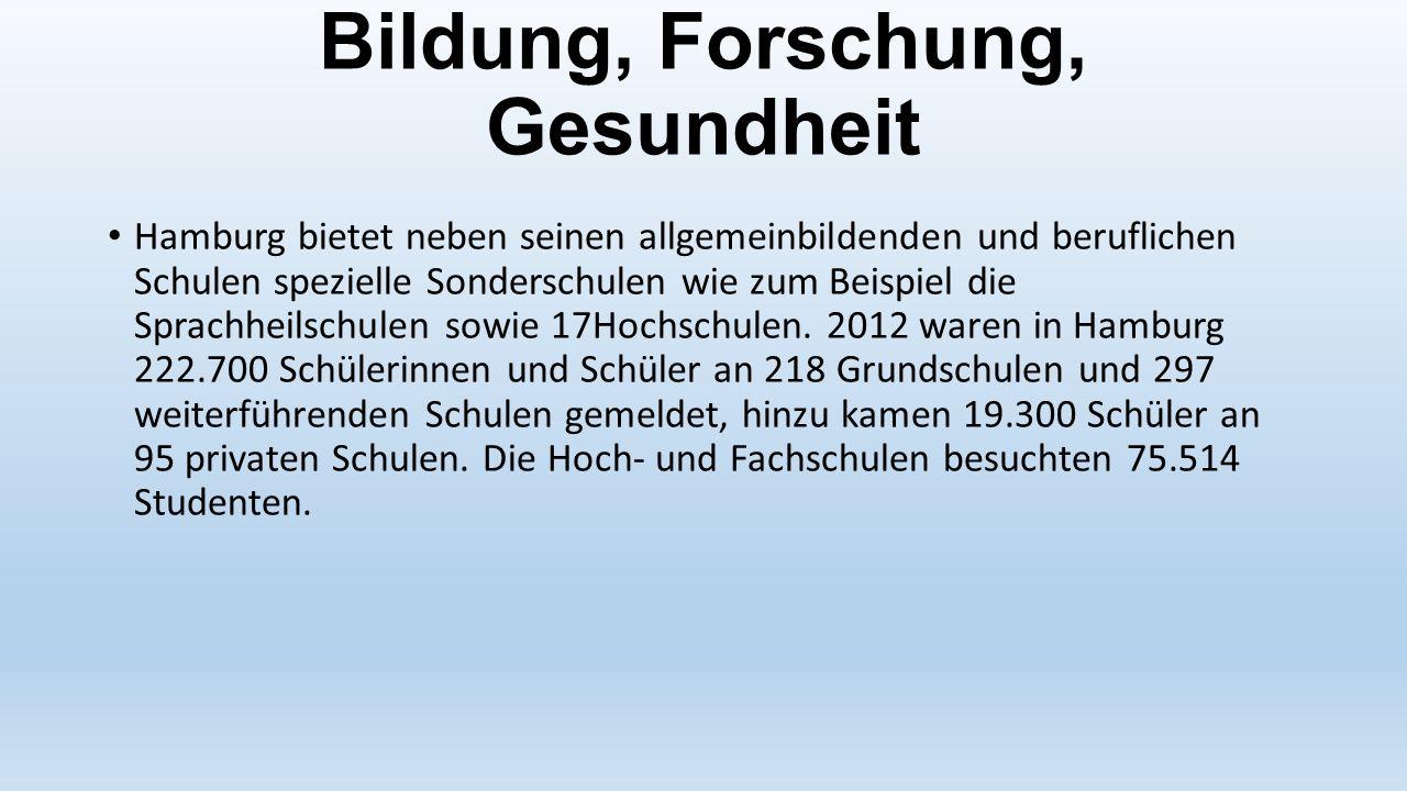Bildung, Forschung, Gesundheit Hamburg bietet neben seinen allgemeinbildenden und beruflichen Schulen spezielle Sonderschulen wie zum Beispiel die Sprachheilschulen sowie 17Hochschulen.