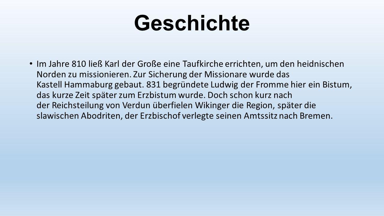 Geschichte Im Jahre 810 ließ Karl der Große eine Taufkirche errichten, um den heidnischen Norden zu missionieren. Zur Sicherung der Missionare wurde d