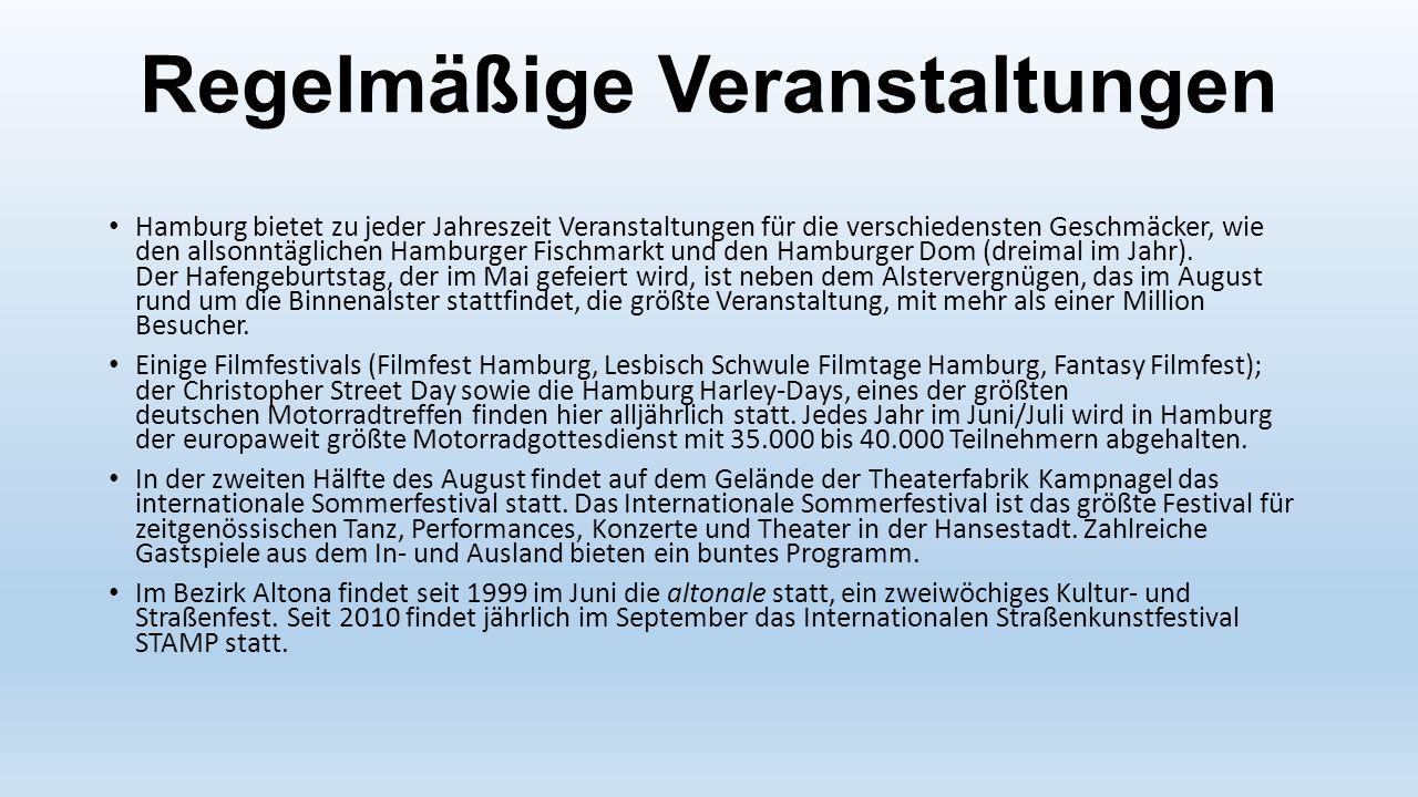 Regelmäßige Veranstaltungen Hamburg bietet zu jeder Jahreszeit Veranstaltungen für die verschiedensten Geschmäcker, wie den allsonntäglichen Hamburger