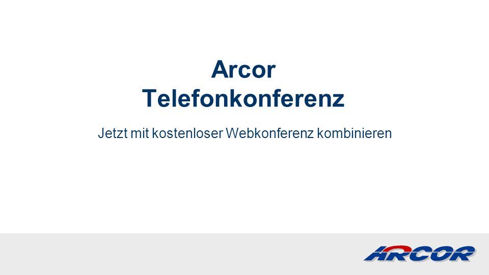 Arcor Telefonkonferenz Jetzt mit kostenloser Webkonferenz kombinieren