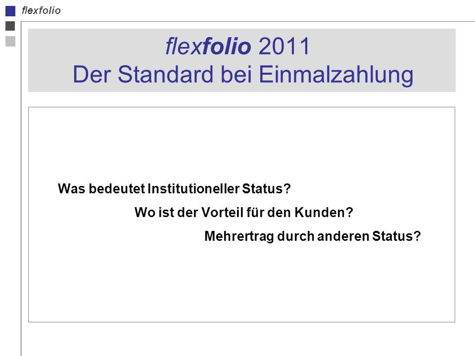 flexfolio flexfolio 2011 Der Standard bei Einmalzahlung Was bedeutet Institutioneller Status.