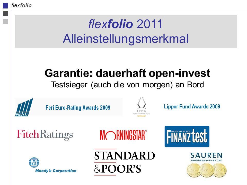 flexfolio flexfolio 2011 Alleinstellungsmerkmal Garantie: dauerhaft open-invest Testsieger (auch die von morgen) an Bord