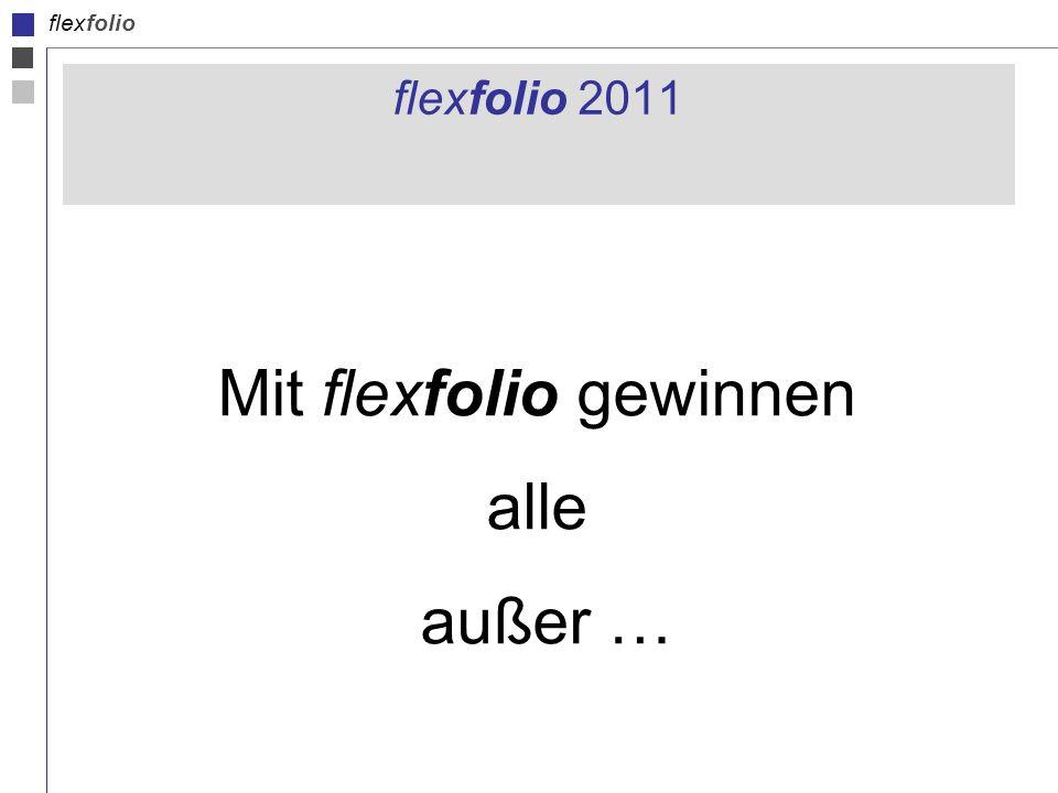 flexfolio flexfolio 2011 Mit flexfolio gewinnen alle außer …