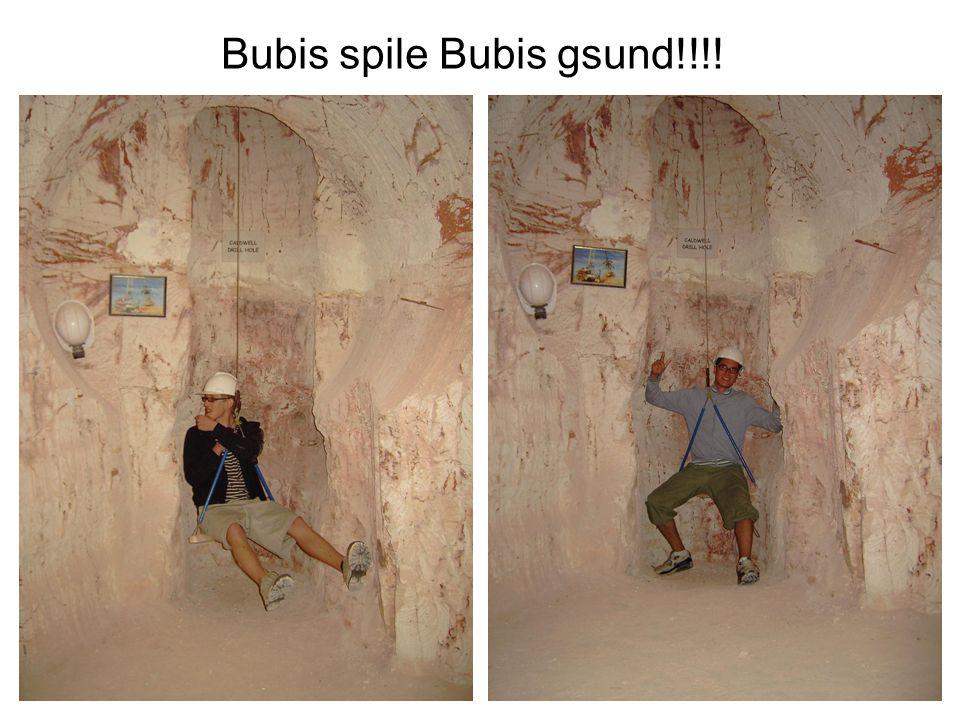 Bubis spile Bubis gsund!!!!