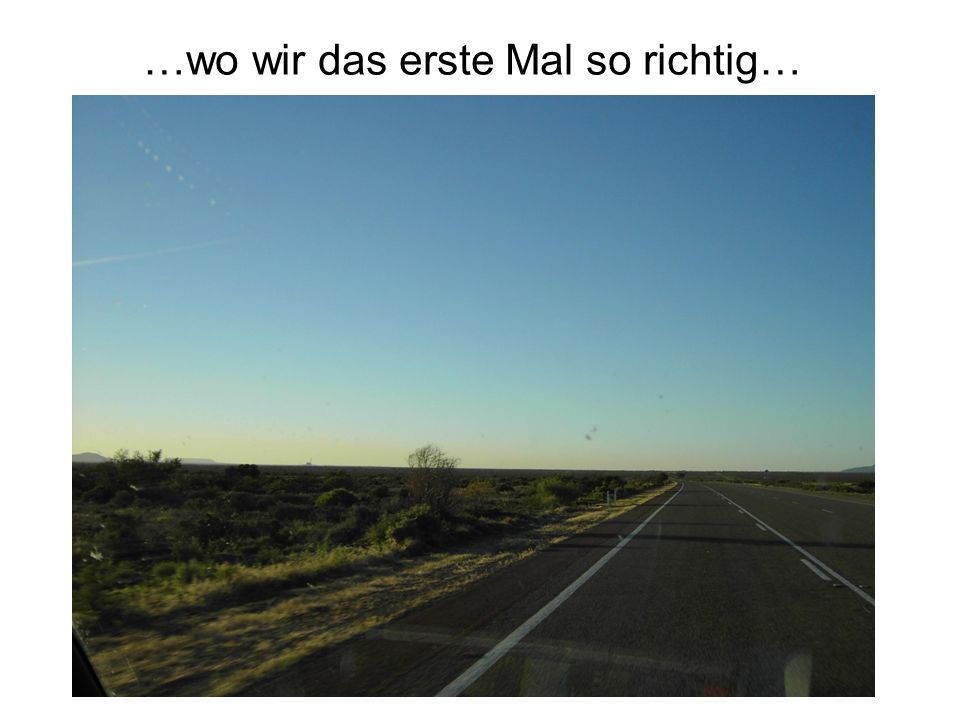 …das Outback feeling…