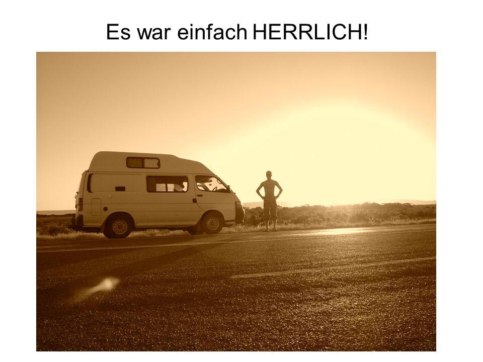 Es war einfach HERRLICH!